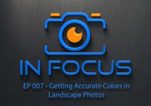 Getting Accurate Colors in Landscape Photos
